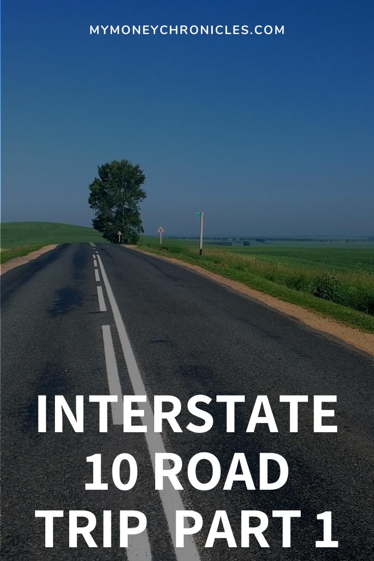 Interstate 10 Road Trip Part 1
