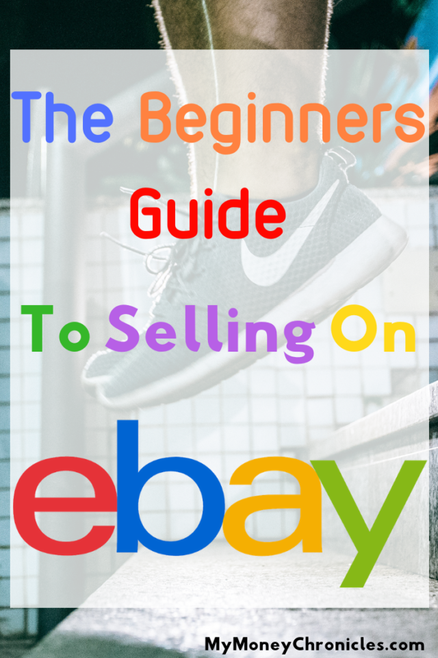 The Beginners Guide to Selling On eBay - My Money Chronicles