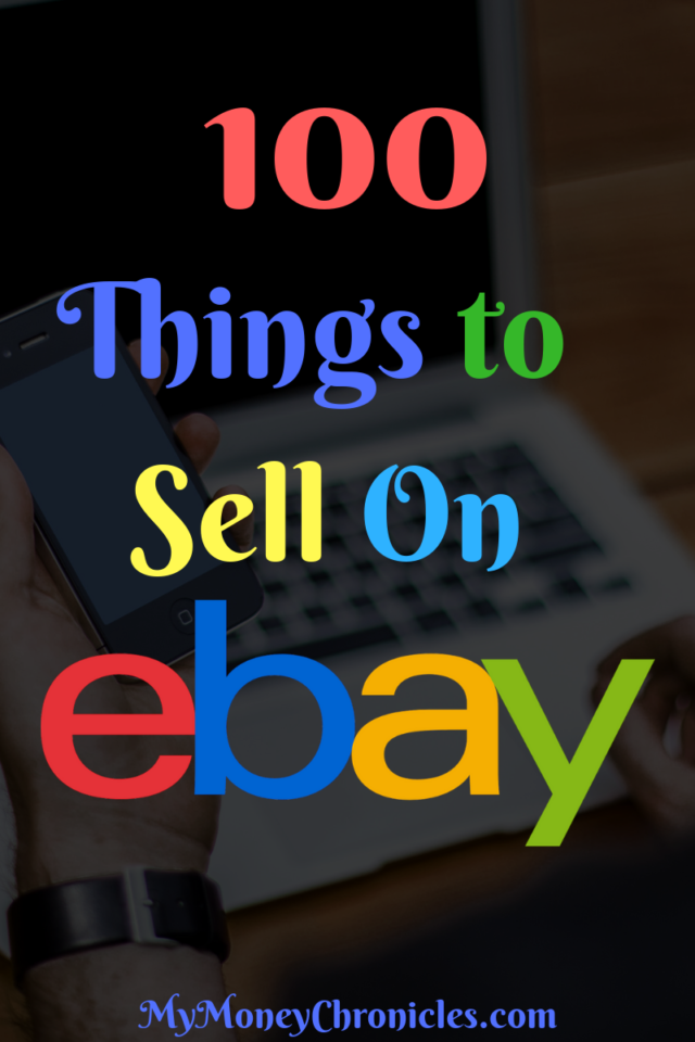 89a31b422329 100 Things to Sell on eBay - My Money Chronicles