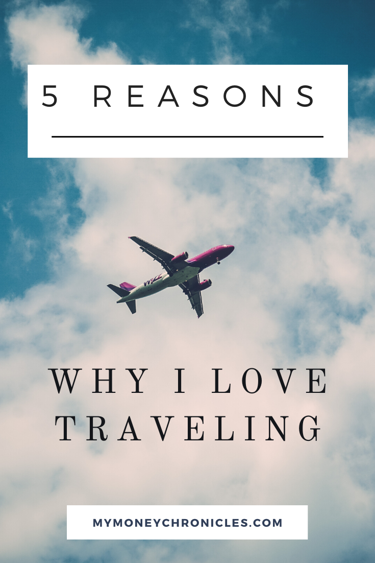 5 Reasons Why I Love Traveling