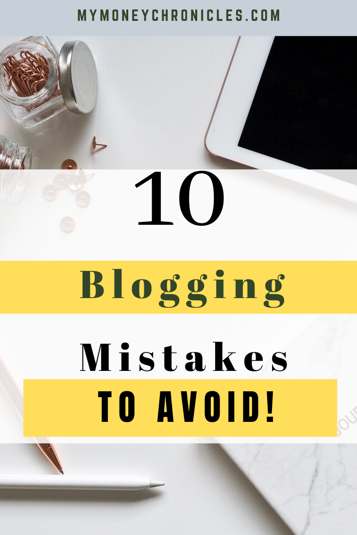 10 Blogging Mistakes To Avoid