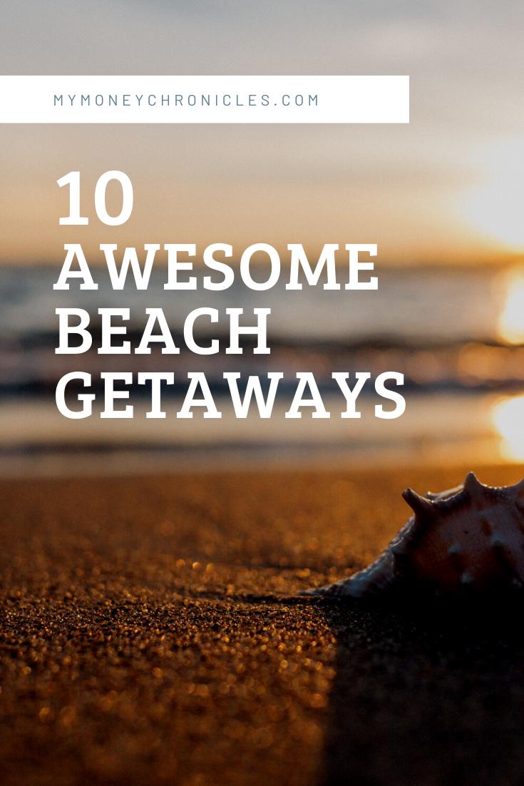 10 Awesome Beach Getaways
