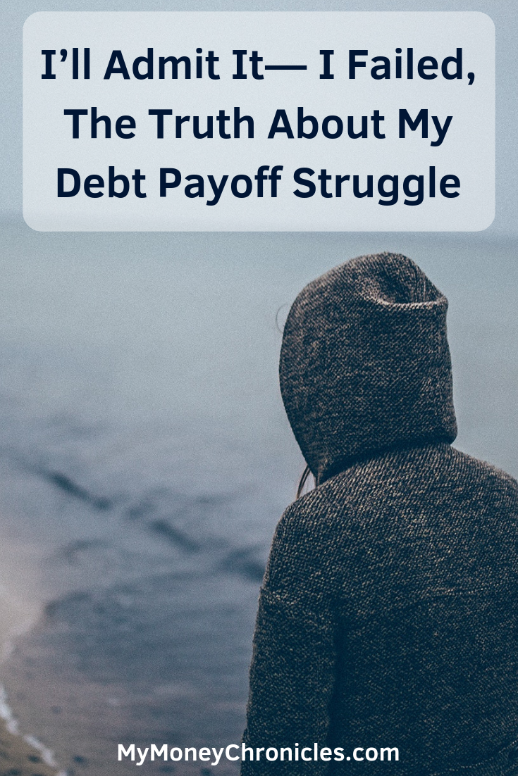 I'll Admit It— I Failed, The Truth About My Debt Payoff Struggle