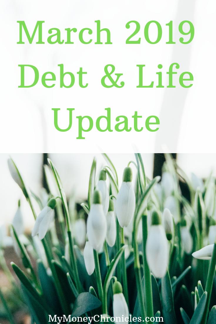 March 2019 Debt & Life Update