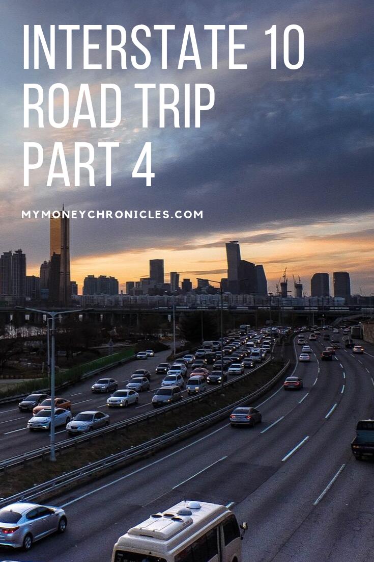 Interstate 10 Road Trip Part 4