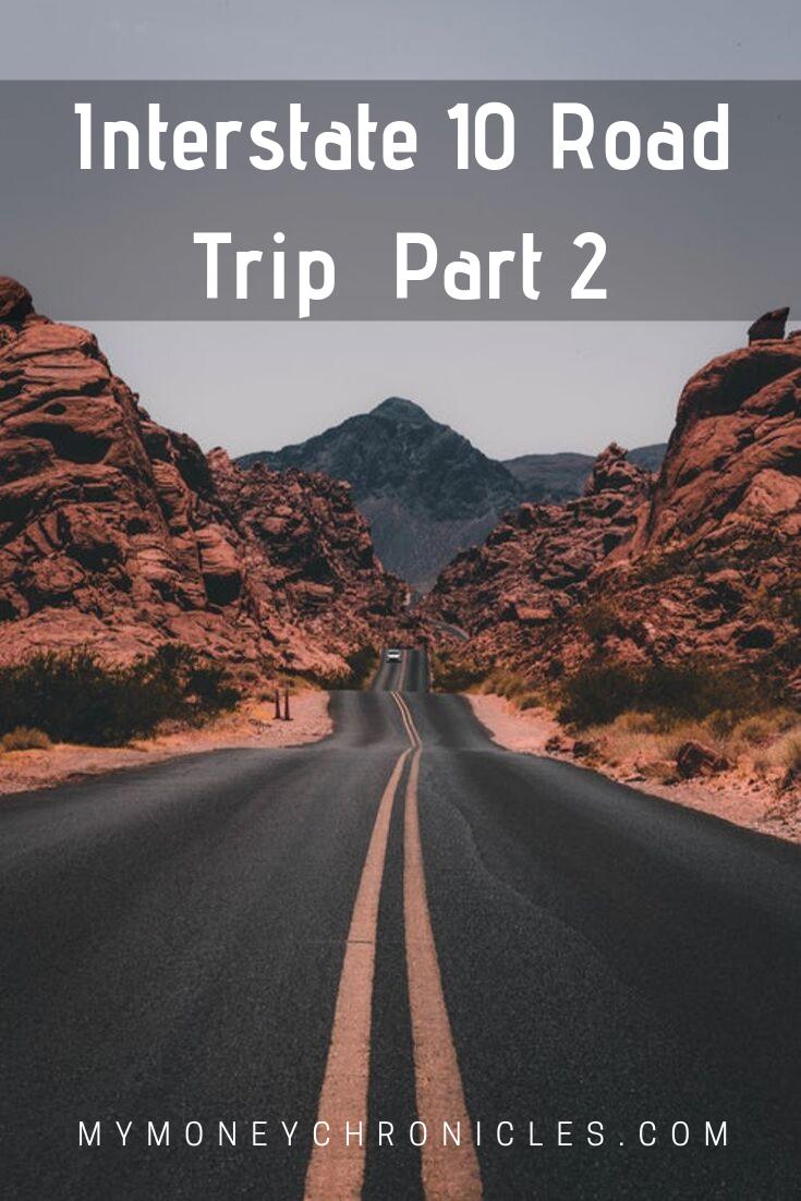 Interstate 10 Road Trip Part 2