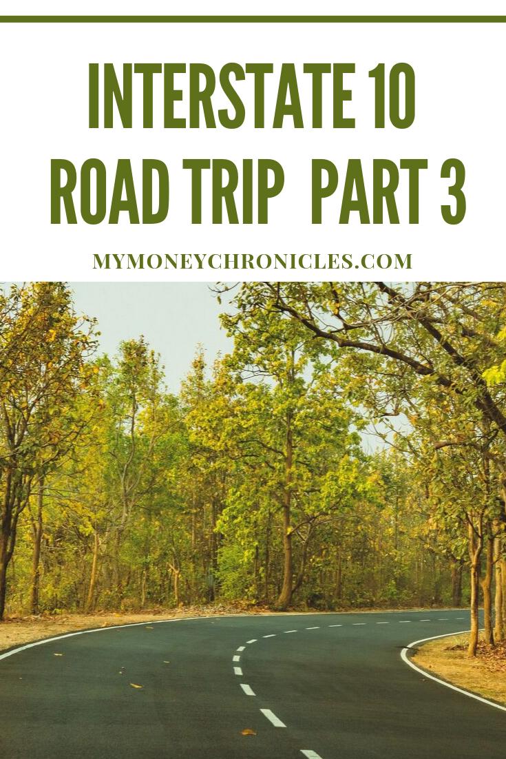 Interstate 10 Road Trip Part 3