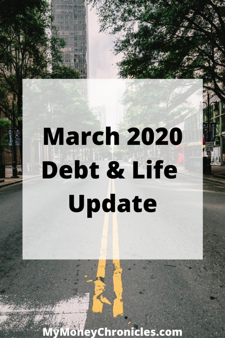 March 2020 Debt & Life Update