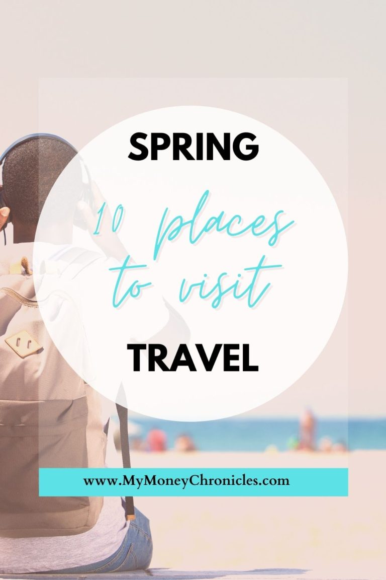 Spring Travel: 10 Places to Visit