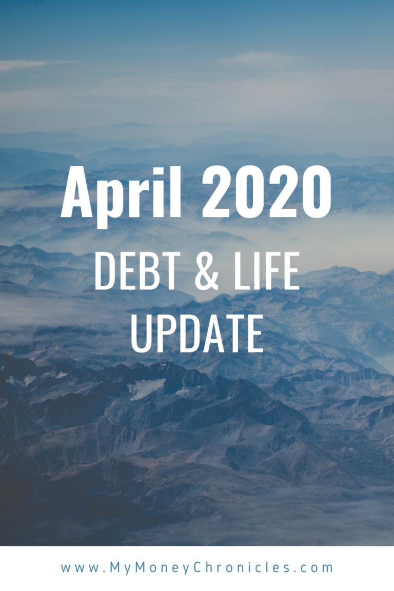 April 2020 Debt & Life Update