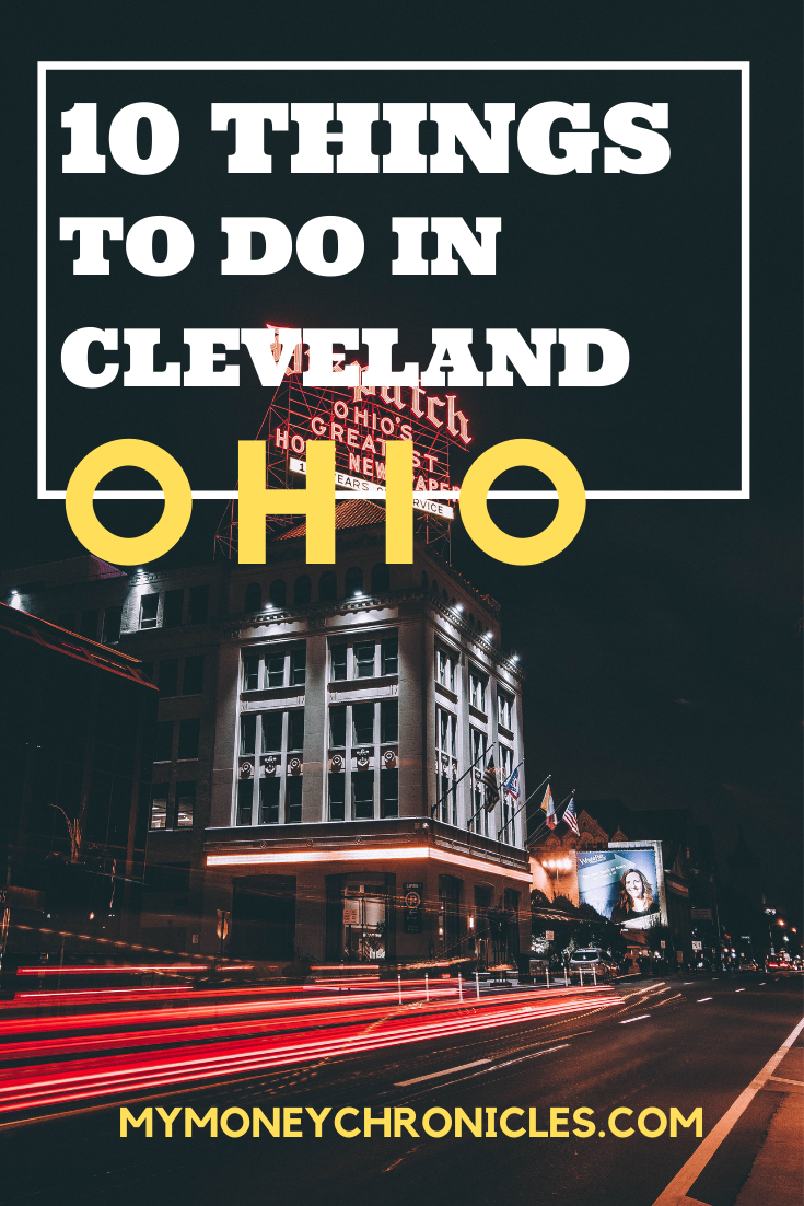 10 Things to Do In Cleveland, Ohio