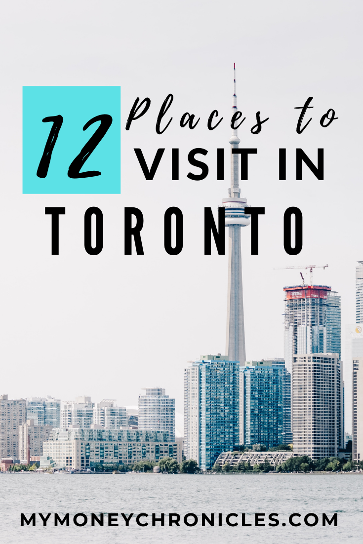 12 Places to Visit In Toronto