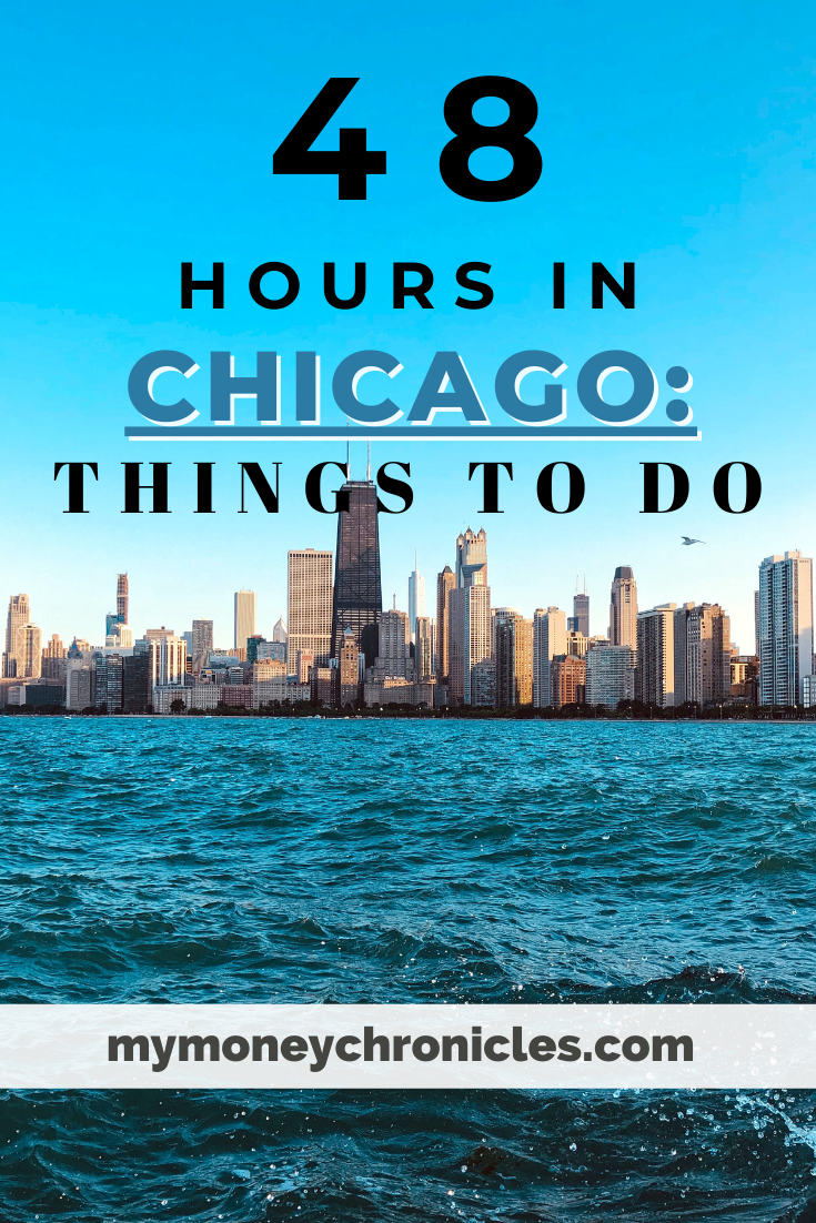48 Hours in Chicago: Things to Do