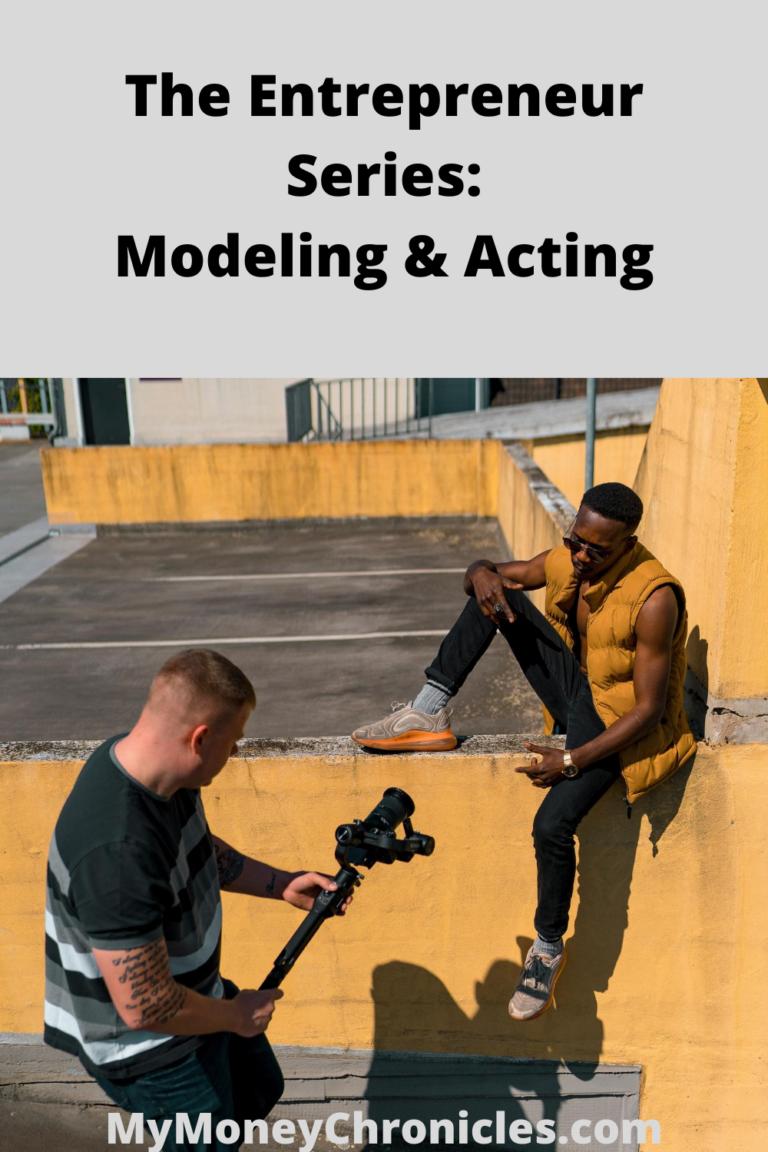 The Entrepreneur Series: Modeling & Acting
