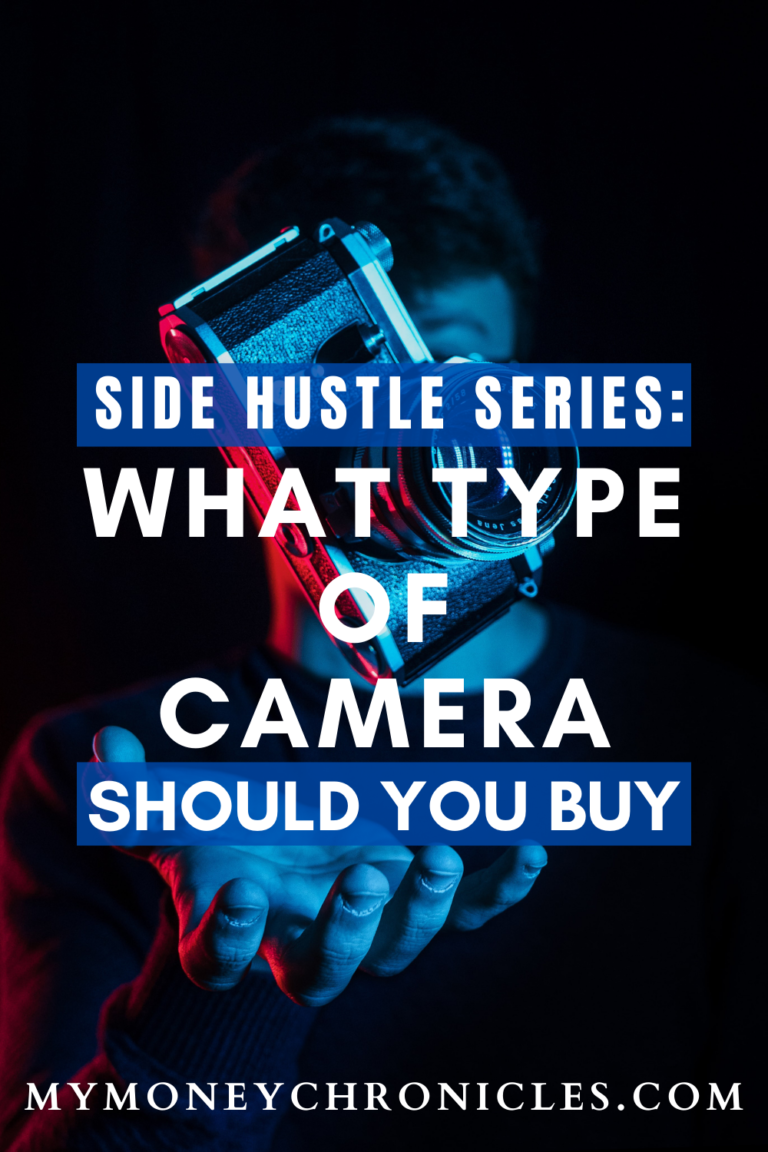 Side Hustle Series: What Type of Camera Should You Buy?