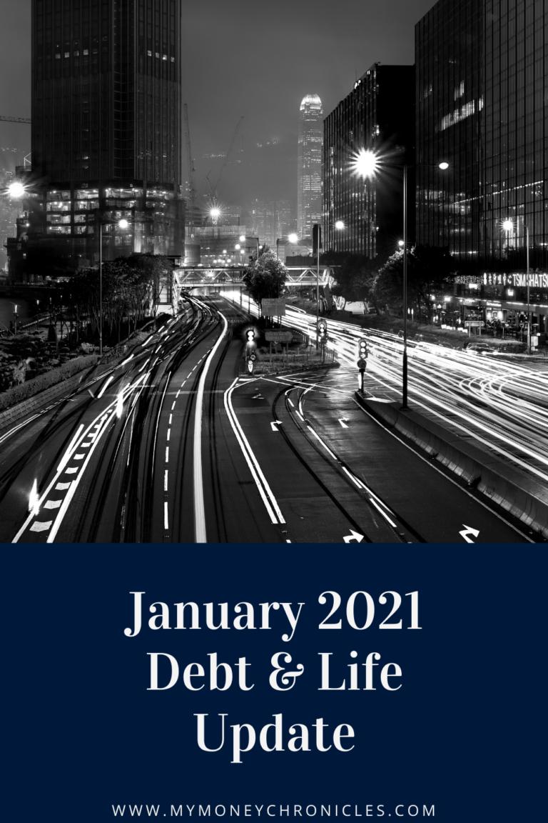 January 2021 Debt & Life Update