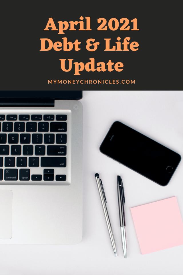 April 2021 Debt & Life Update