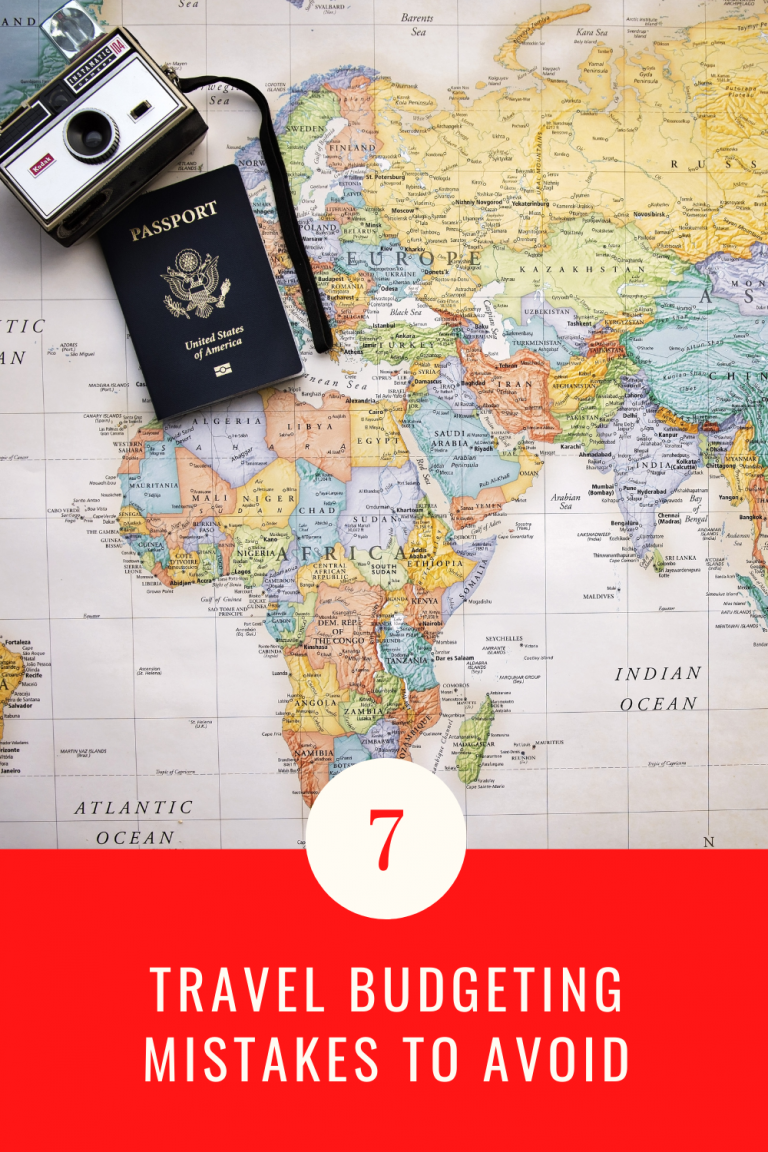 7 Travel Budgeting Mistakes to Avoid