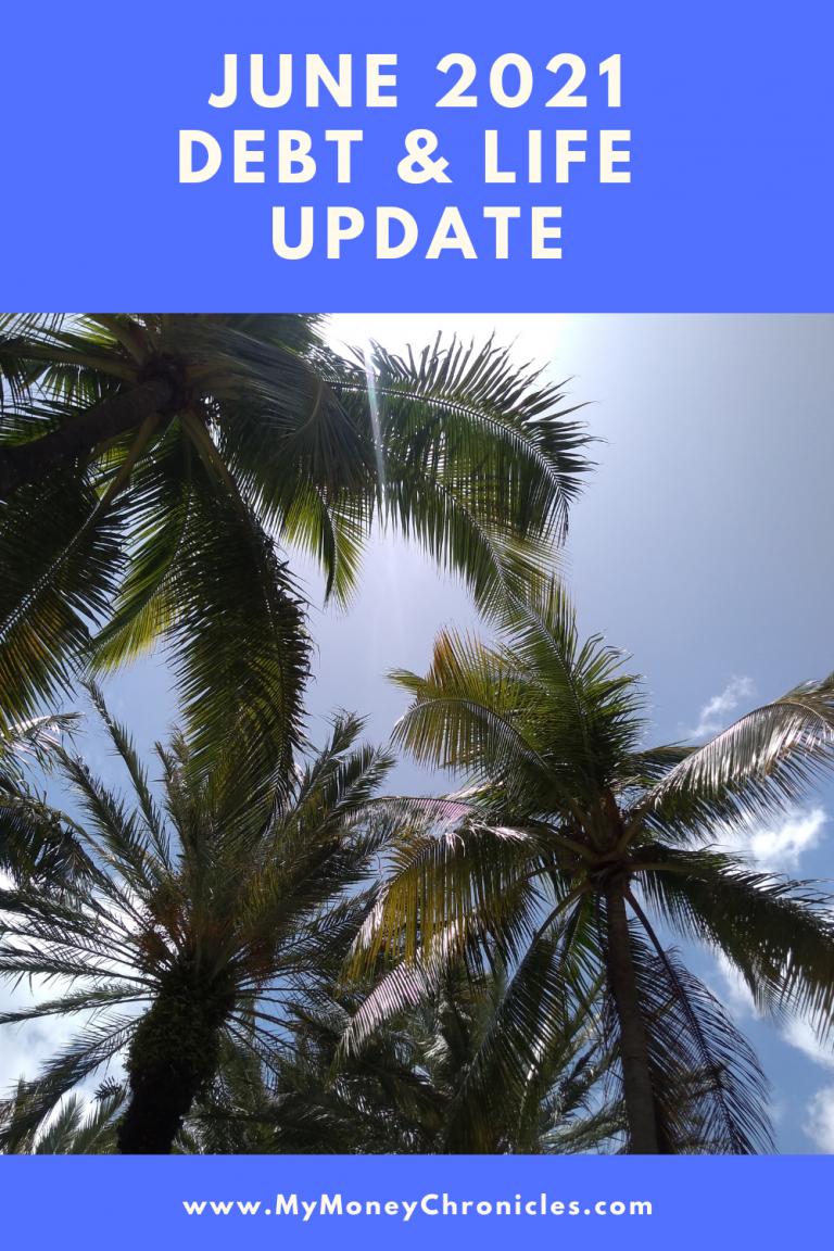 June 2021 Debt & Life Update