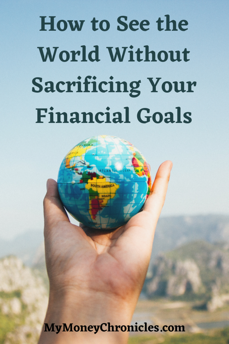 How to See the World Without Sacrificing Your Financial Goals