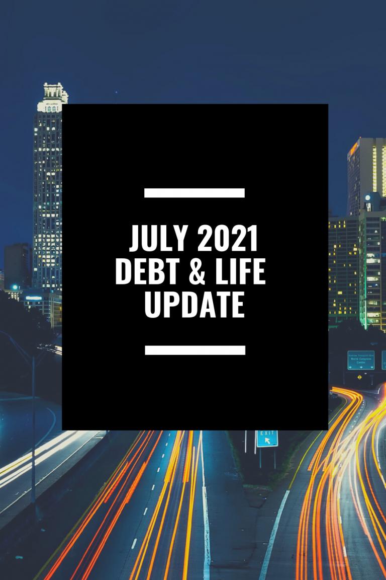 July Debt & Life Update