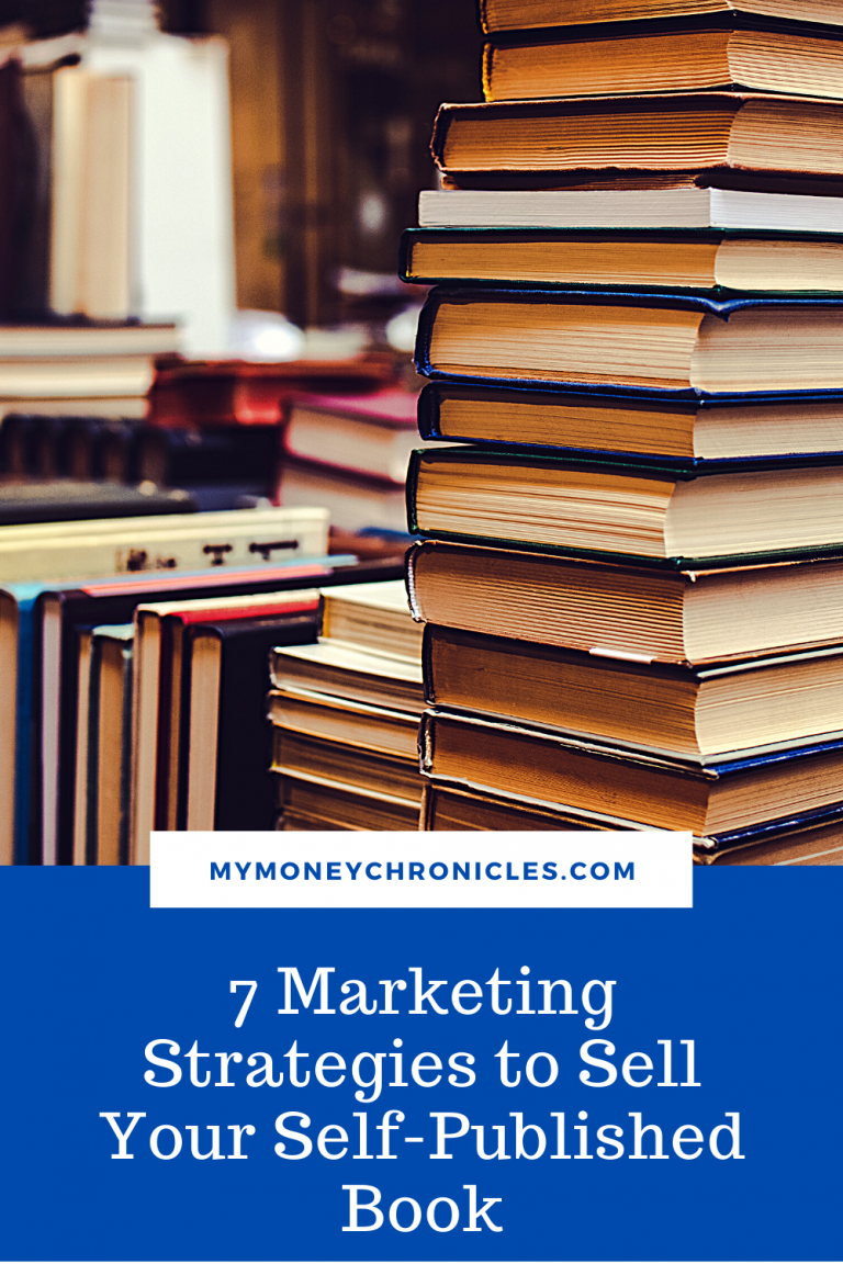 7 Marketing Strategies to Sell Your Self-Published Book