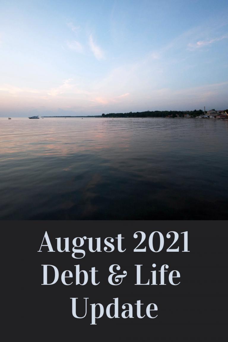 August 2021 Debt & Life Update