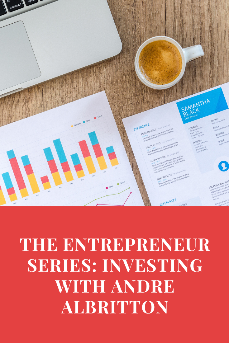 The Entrepreneur Series: Investing With Andre Albritton